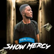 Real axes _ show mercy