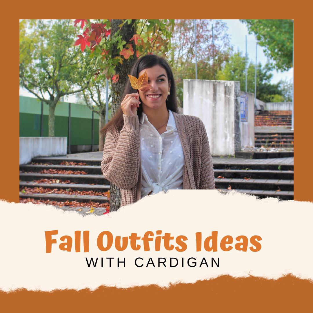 Inspirações de Outfits de Outono com Cardigan
