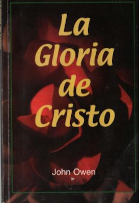 LA GLORIA DE CRISTO POR JOHN OWEN