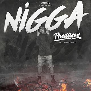 Phedilson Ananás - Nigga [2020] [Rap]