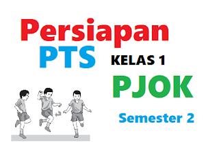 PTS PJOK KELAS 1 SEMESTER 2 KURIKULUM 2013