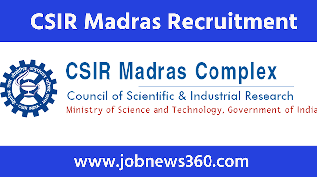 CSIR Madras Recruitment 2020 for Project Associate, Project Assistant & Research Intern