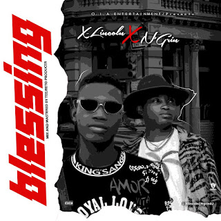 DOWNLOAD MP3: X-Lincoln Ft N'grin – Blessing