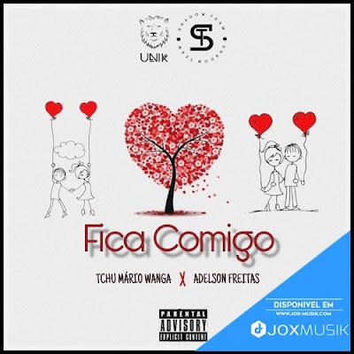 Adelson Freitas - Fica Comigo (ft Tchu Mário Wanga)