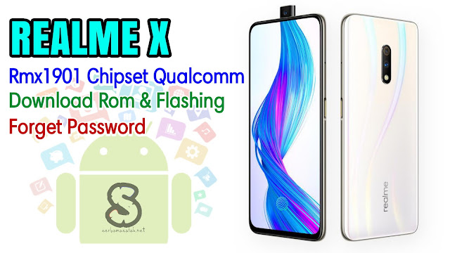 Download Rom Official / Flashing Oppo Realme X Rmx1901 Qualcomm Lupa Password, Pola, Demo live
