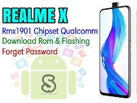 Download Rom Official / Flashing Realme X Rmx1901 / Rmx1903 Qualcomm Lupa Password, Pola, Demo live