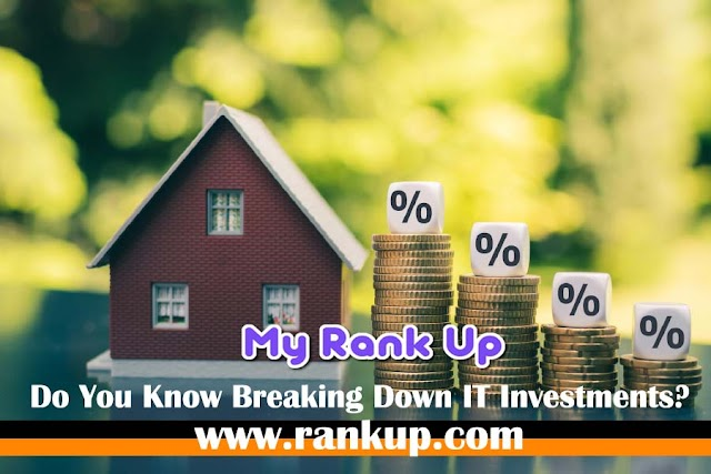 Do You Know Breaking Down IT Investments?