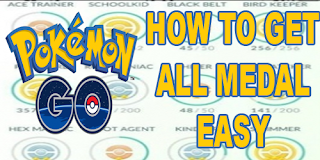 How To Get All The Medal On Pokemon Go