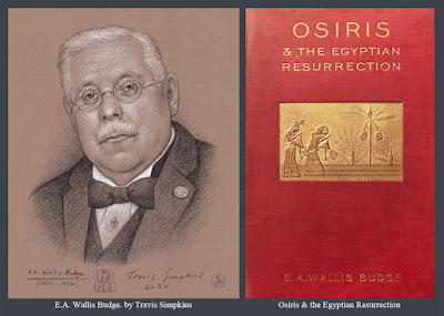E.A. Wallis Budge. The British Museum. Osiris and the Egyptian Resurrection. by Travis Simpkins