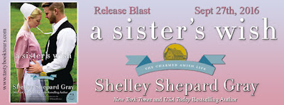 Release Blast & Giveaway:  A Sister's Wish – Shelley Shepard Gray