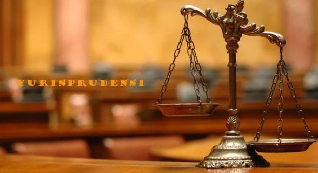 Pengertian Yurisprudensi Beserta Unsur, Jenis, Fungsi, Dasar Hukum, Dan Contohnya Terlengkap