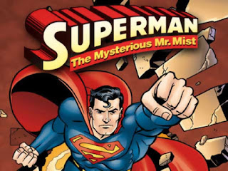 Superman - The Mysterious My Mist