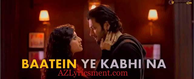 Baatein Ye Kabhi Na Lyrics Khamoshiyan Arijit Singh