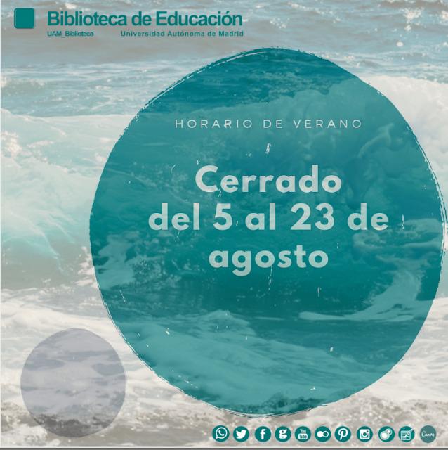 la Biblioteca de Educación UAM cierra del 5 al 23 de agosto de 2019