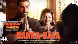 Checkout Dev Negi new song Danka Baja lyrics penned by Prashant Ingole for Mumbai Saga movie
