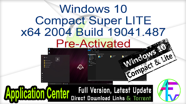 Windows 10 Compact Super LITE x64 2004 Build 19041.487 Pre-Activated