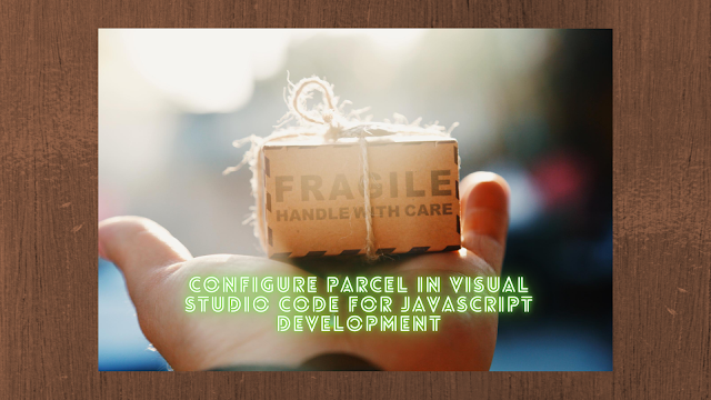 Configure Parcel in VS Code for JavaScript Development