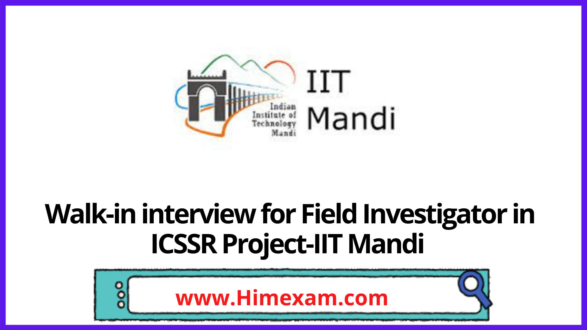 Walk-in interview for Field Investigator in ICSSR Project-IIT Mandi