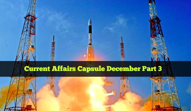Current Affairs Capsule December Part 3