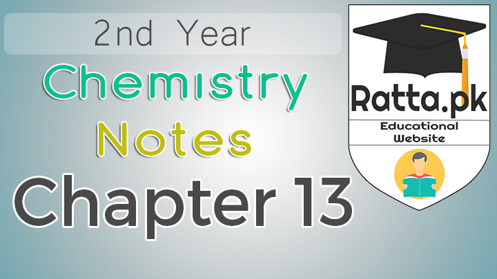 2nd Year Chemistry Notes Chapter 13 - 12th Class Notes