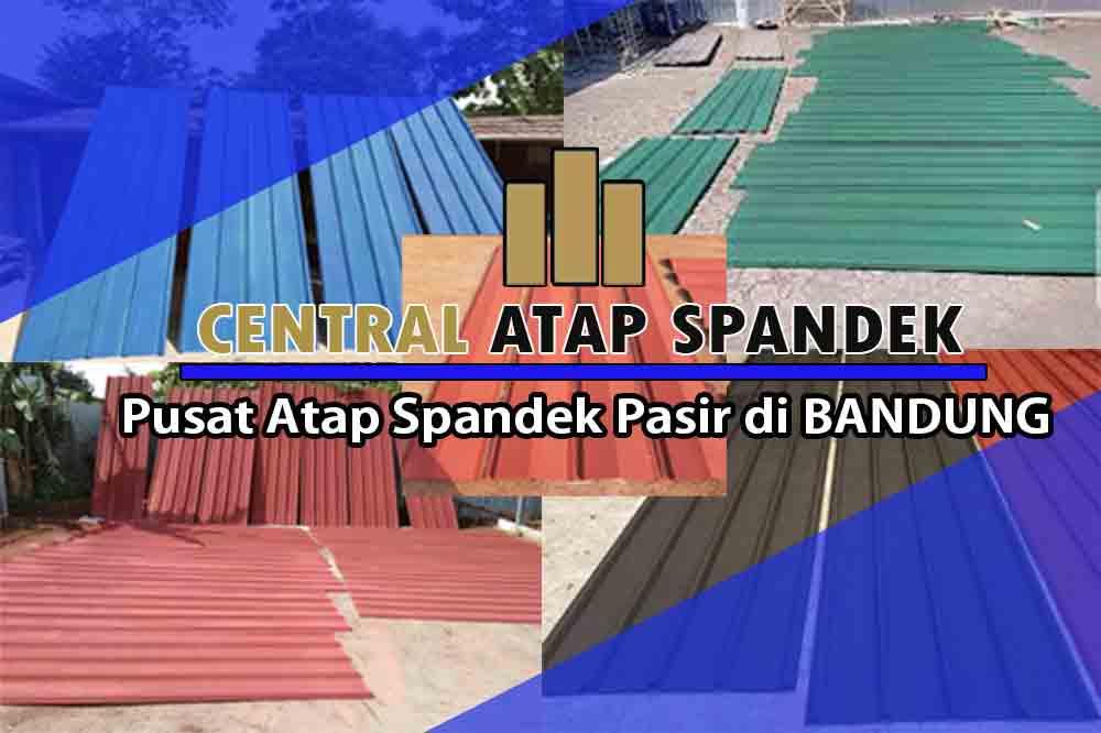 HARGA ATAP SPANDEK PASIR BANDUNG MURAH TERBARU SEPTEMBER 2020