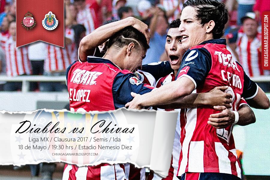 Liga MX : Deportivo Toluca FC vs CD Guadalajara - Clausura 2017 - Semifinal - Ida.