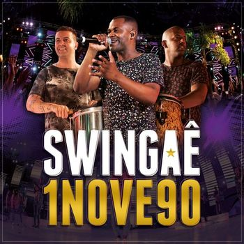 Swingaê – 1Nove90 (Ao Vivo) (2018) CD Completo