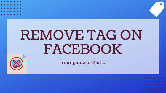 How Do You Remove A Tag On Facebook<br/>