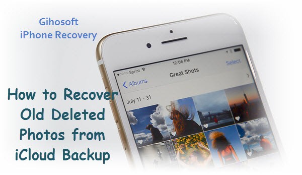 How To Recover Deleted Quondam Photos From Icloud Backup