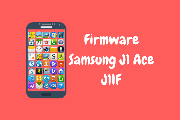 Firmware Samsung J1 Ace 4G  (J111F) Bahasa Indonesia