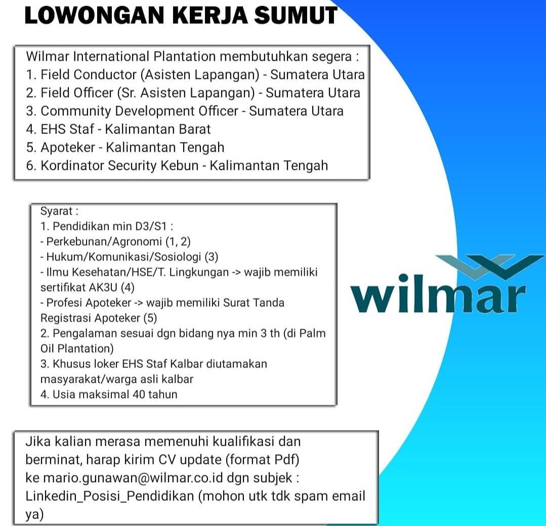 Lowongan Kerja D3 S1 Di Pt Wilmar International Plantation Medan Oktober 2020 Lowongan Kerja Medan Terbaru Tahun 2021