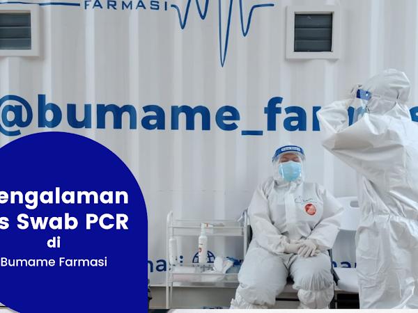 Pengalaman Tes Swab PCR di Bumame Farmasi