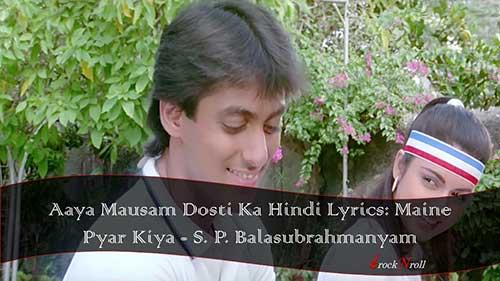 Aaya-Mausam-Dosti-Ka-Hindi-Lyrics-Maine-Pyar-Kiya-S.-P