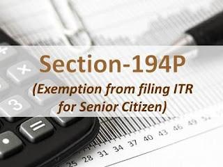 Section 194P: Exemption from filing ITR for Senior Citizen