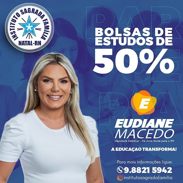 MANDATO DE EUDIANE MACÊDO OFERECE BOLSAS DE ESTUDOS NO SAGRADA FAMÍLIA