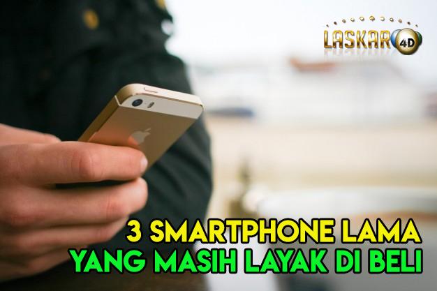 3 Smartphone Lama yang Masih Layak Dibeli