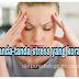 Tanda-tanda stress yang korang kena tahu.