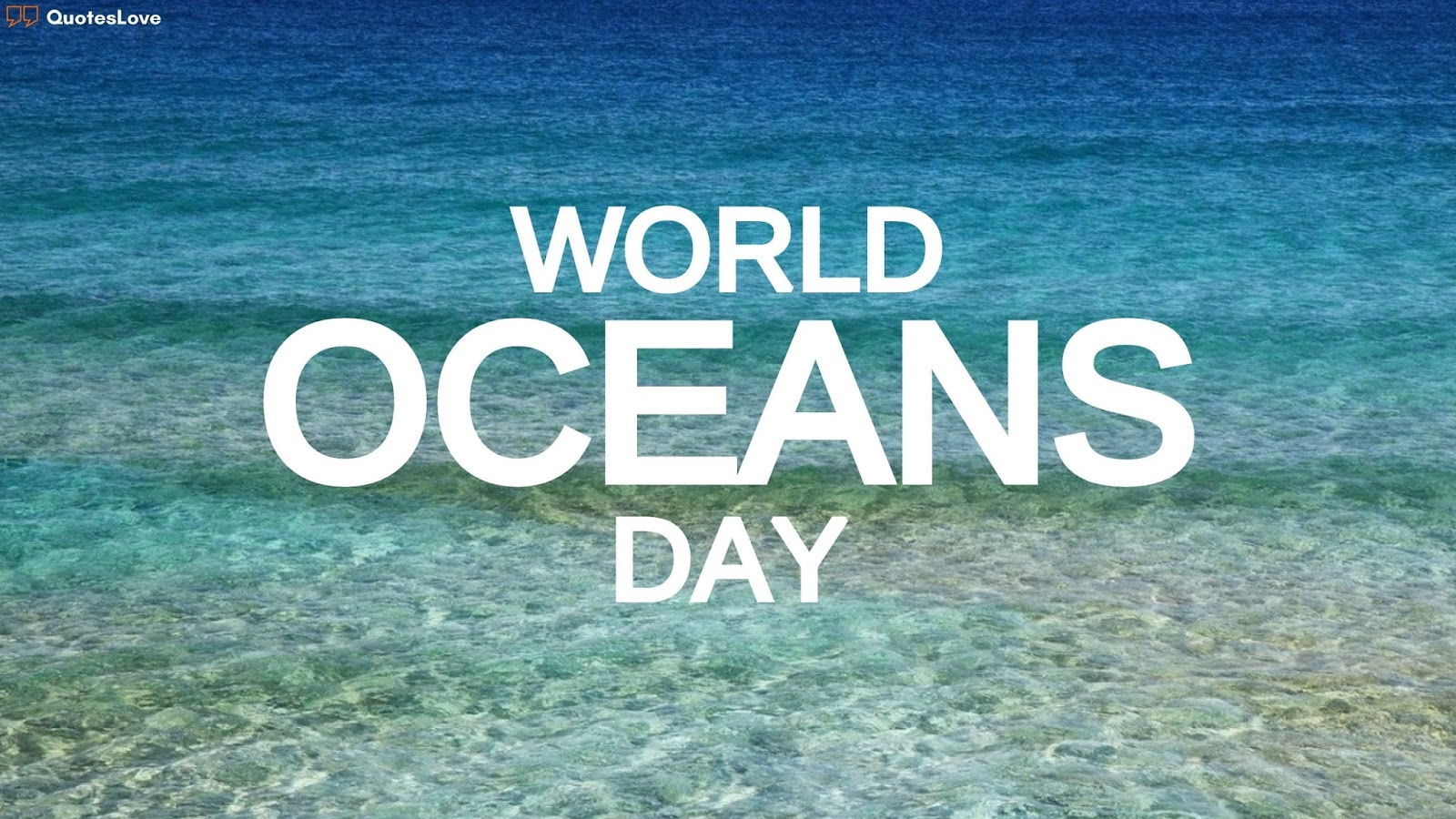 World Oceans Day Quotes, Wishes, Messages, Greetings, Images, Photo, Pictures, Poster, Wallpaper