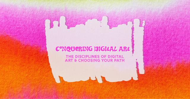 Conquering Digital Art