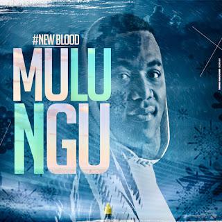 New Blood - Mulungu