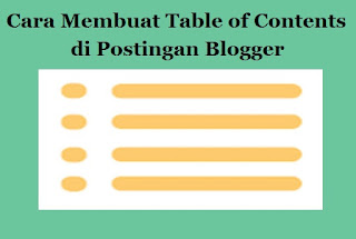 Cara Membuat Table of Contents di Postingan Blogger