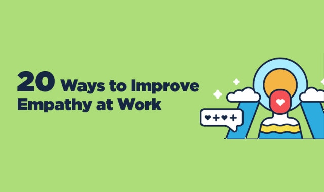 20 Ways to Improve Empathy at Work