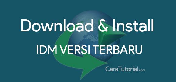 Cara Download dan Install IDM Versi Terbaru (Untuk Pemula)