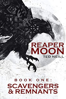 Reaper Moon: Race War in the Post Apocalypse: BOOK I: SCAVENGERS & REMNANTS by Ted Neill