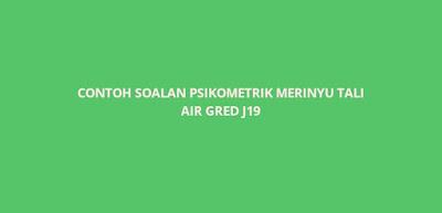 Contoh Soalan Psikometrik Merinyu Tali Air Gred J19