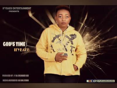 DOWNLOAD MUSIC: Ify Baeb - God's Time