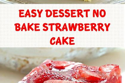 Easy Dessert No Bake Strawberry Cake