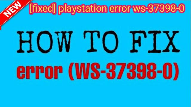 error ws-37398-0,  ws-37398-0,  error ws-37398-0 ps4,  ps4 ws-37398-0,  playstation error ws-37398-0,