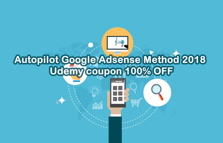 Autopilot Google Adsense Method 2018 course coupon