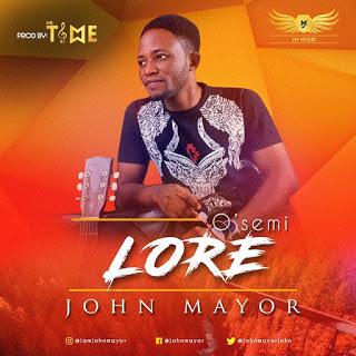 John Mayor ~ Osemi Lore,  Osemi Lore by John Mayor